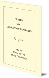 Richard B. Gregg - Primer of Companion Planting: Herbs and Their Part in Good Gardening