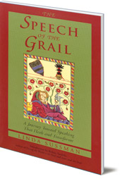 Linda Sussman - Speech of the Grail: A Journey Towards Speaking that Heals and Transforms