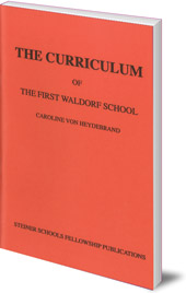 Caroline von Heydebrand; Translated by Eileen M. Hutchins - The Curriculum of the First Waldorf School