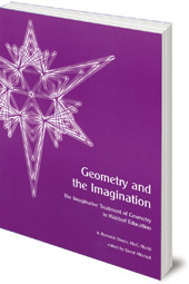 A. Renwick Sheen - Geometry and the Imagination: The Imaginative Treatment of Geometry in Waldorf Education