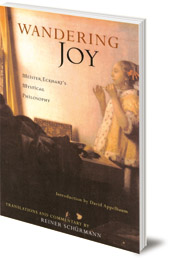 Edited by Reiner Schurmann - Wandering Joy: Meister Eckhart's Mystical Philosophy