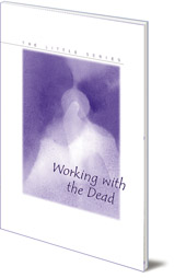 Edited by Helmut von Kügelgen - Working with the Dead