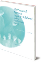 Edited by Nancy Foster - The Seasonal Festivals in Early Childhood: Seeking the Universally Human