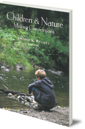 Edited by George K. Russell - Children and Nature: Making Connections