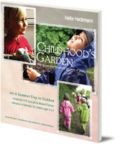 Helle Heckmann; Translated by Tine Schmidt - Childhood's Garden: Shaping Everyday Life Around the Needs of Young Children