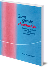 Edited by Nancy Blanning - First Grade Readiness: Resources, Insights and Tools for Waldorf Educators