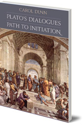Carol Dunn - Plato's Dialogues: Path to Initiation