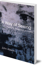 John Allison - A Way of Seeing: Perception, Imagination and Poetry