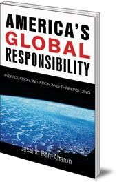 Jeshayahu Ben-Aharon - America's Global Responsibility