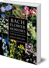 Julian Barnard - Bach Flower Remedies: Form and Function