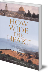 Marko Pogacnik and Ana Pogačnik - How Wide the Heart: The Roots of Peace in Palestine and Israel