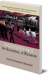 Maria Nemcová Banerjee - Dostoevsky: The Scandal of Reason
