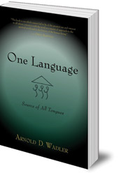 Arnold D. Wadler - One Language: Source of All Tongues