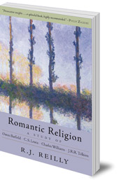 R. J. Reilly - Romantic Religion: A Study of Owen Barfield, C. S. Lewis, Charles Williams and J. R. R. Tolkien