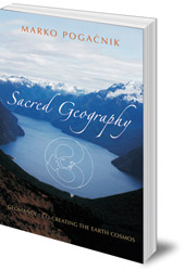 Marko Pogacnik - Sacred Geography: Geomancy: Co-creating the Earth Cosmos
