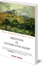 Arthur Zajonc - Meditation as Contemplative Inquiry: When Knowing Becomes Love