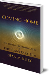 Sean M. Kelly - Coming Home: The Birth and Transformation of the Planetary Era