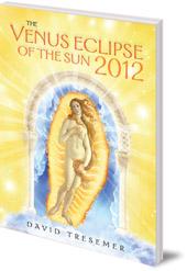 David Tresemer - The Venus Eclipse of the Sun: A Rare Celestial Event