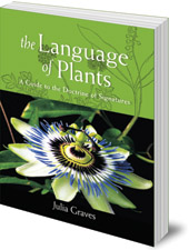 Julia Graves - The Language of Plants: A Guide to the Doctrine of Signatures