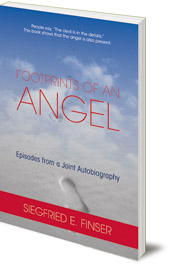 Siegfried E. Finser - Footprints of an Angel: Episodes from a Joint Autobiography
