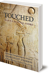 Marie-Laure Valandro - Touched: A Painter's Insights into the Work of Liane Collot d'Herbois