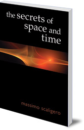 Massimo Scaligero; Translated by Eric L. Bisbocci - The Secrets of Space and Time