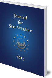 Edited by Robert Powell - Journal for Star Wisdom: 2013
