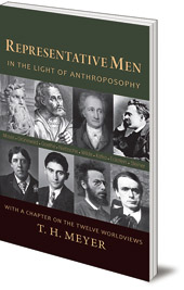 T. H. Meyer; Translated by Carla Vlad - Representative Men: In the Light of Anthroposophy