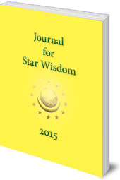 Edited by Robert Powell - Journal for Star Wisdom: 2015