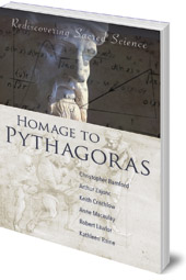 Edited by Christopher Bamford - Homage to Pythagoras: Rediscovering Sacred Science