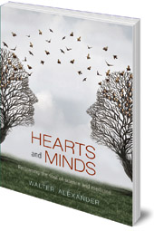 Walter Alexander - Hearts and Minds: Reclaiming the Soul of Science and Medicine