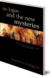 Massimo Scaligero; Translated by Eric L. Bisbocci - The Logos and the New Mysteries