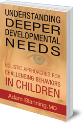 Adam Blanning - Understanding Deeper Developmental Needs: Holistic Approaches for Challenging Behaviors in Children