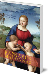 Edited by Christopher Bamford - Raphael's Madonnas: Images for the Soul