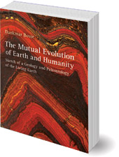 Dankmar Bosse; Translated by Frank T. Fawcett - The Mutual Evolution of Earth and Humanity: Sketch of a Geology and Paleontology of the Living Earth