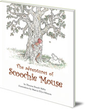 Theresa Roach Melia; Illustrated by Marcia A. Nilsson - The Adventures of Scoochie Mouse