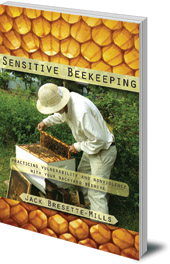 Jack Bresette-Mills - Sensitive Beekeeping: Practicing Vulnerability and Nonviolence with your Backyard Beehive