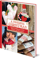 Caroline Wendt; Photography by Pernilla Wästberg; Translated by Eileen Laurie - A Swedish Christmas: Simple Scandinavian Crafts, Recipes and Decorations