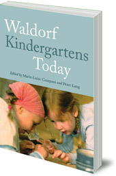 Edited by Marie-Luise Compani and Peter Lang; Translated by Matthew Barton - Waldorf Kindergartens Today