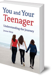 Jeanne Meijs; Translated by Philip and Barbara Mees - You and Your Teenager: Understanding the Journey