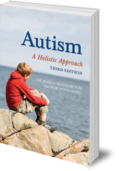 Marga Hogenboom and Bob Woodward - Autism: A Holistic Approach