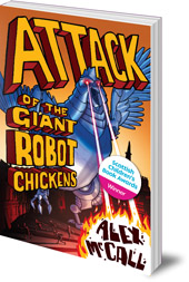 Alex McCall - Attack of the Giant Robot Chickens