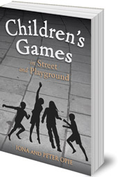 Iona Opie and Peter Opie - Children's Games in Street and Playground