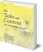 Edited by Kevin Avison, Martyn Rawson and Tobias Richter; Translated by Johanna Collis - The Tasks and Content of the Steiner-Waldorf Curriculum