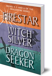Anne Forbes - The Dragonfire Series Books 4-6: Firestar; Witch Silver; Dragon Seeker