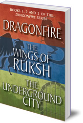 Anne Forbes - Dragonfire Series Books 1-3: Dragonfire; The Wings of Ruksh; The Underground City