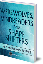 Gill Arbuthnott, Lari Don and Roy Gill - Werewolves, Mindreaders and Shapeshifters: Try 4 KelpiesEdge books for FREE