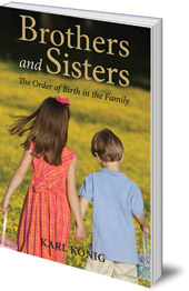 Karl König - Brothers and Sisters: The Order of Birth in the Family