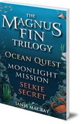Janis Mackay - The Magnus Fin Trilogy: Ocean Quest, Moonlight Mission and Selkie Secret