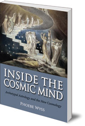 Phoebe Wyss - Inside the Cosmic Mind: Archetypal Astrology and the New Cosmology